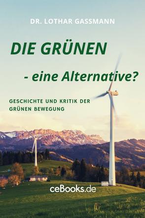 DIE GRÜNEN – eine Alternative? von Gassmann,  Lothar