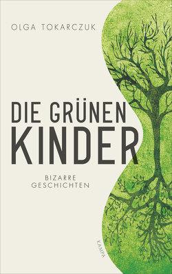 Die grünen Kinder von Quinkenstein,  Lothar, Tokarczuk,  Olga