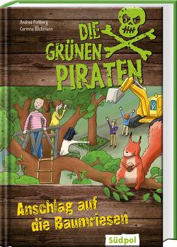 Die Grünen Piraten – Anschlag auf die Baumriesen von Böckman,  Corinna, Böckmann,  Corinna, Poßberg,  Andrea