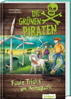 Die Grünen Piraten – Faule Tricks im Windpark von Böckman,  Corinna, Böckmann,  Corinna, Poßberg,  Andrea