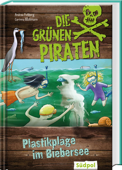 Die Grünen Piraten – Plastikplage im Biebersee von Böckman,  Corinna, Böckmann,  Corinna, Poßberg,  Andrea