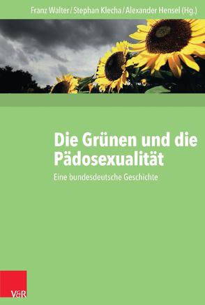Die Grünen und die Pädosexualität von Hensel,  Alexander, Klecha,  Stephan, Walter,  Franz