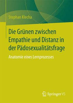 Die Grünen zwischen Empathie und Distanz in der Pädosexualitätsfrage von Klecha,  Stephan