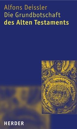 Die Grundbotschaft des Alten Testaments von Deissler,  Alfons, Zenger,  Erich