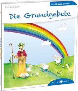 Die Grundgebete den Kindern erklärt von Abeln,  Reinhard