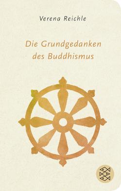 Die Grundgedanken des Buddhismus von Reichle,  Verena