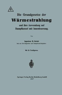 Die Grundgesetze der Wärmestrahlung und ihre Anwendung auf Dampfkessel mit Innenfeuerung von Gerbel,  Maurice