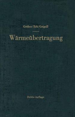 Die Grundgesetze der Wärmeübertragung von Erk,  Siegmund, Grigull,  Ulrich, Groeber,  Heinrich