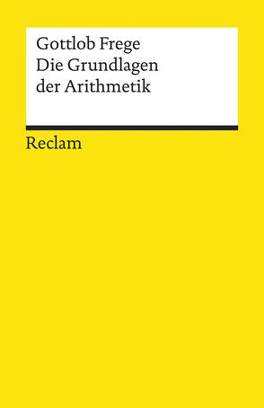 Die Grundlagen der Arithmetik von Frege,  Gottlob, Schulte,  Joachim