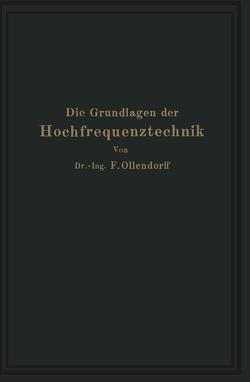 Die Grundlagen der Hochfrequenztechnik von Ollendorff,  Franz