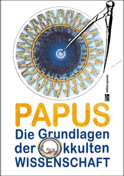 Die Grundlagen der okkulten Wissenschaft von Papus (d.i. Gerard Encausse)