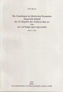 Die Grundlagen der tibetischen Geomantie dargestellt anhand des 32. Kapitels des Vaidurya dkar po von sde srid Sangs rgyas rgya -mtsho (1653-1705) von Maurer,  Petra H