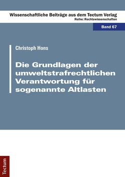 Die Grundlagen der umweltstrafrechtlichen Verantwortung für sogenannte Altlasten von Hons,  Christoph