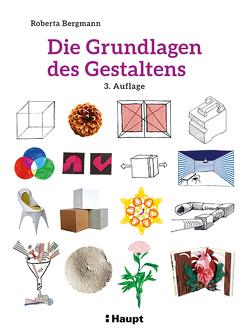 Die Grundlagen des Gestaltens von Bergmann,  Roberta
