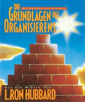 Die Grundlagen des Organisierens von Hubbard,  L. Ron