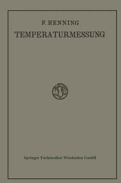 Die Grundlagen, Methoden und Ergebnisse der Temperaturmessung von Henning,  Friedrich