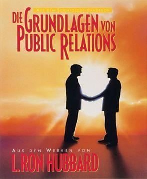 Die Grundlagen von Public Relations von Hubbard,  L. Ron