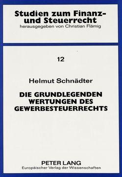 Die grundlegenden Wertungen des Gewerbesteuerrechts von Schnädter,  Helmut