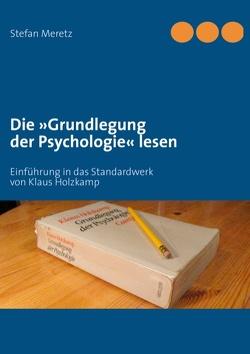 Die 'Grundlegung der Psychologie' lesen von Meretz,  Stefan