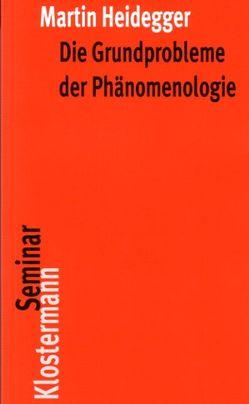 Die Grundprobleme der Phänomenologie von Heidegger,  Martin, Herrmann,  Friedrich-Wilhelm von