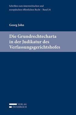 Die Grundrechtecharta in der Judikatur des Verfassungsgerichtshofes von John,  Georg