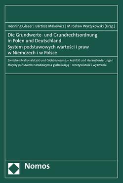 Die Grundwerte- und Grundrechtsordnung in Polen und Deutschland – System podstawowych wartosci i praw w Niemczech i w Polsce von Glaser,  Henning, Makowicz,  Bartosz, Wyrzykowski,  Miroslaw