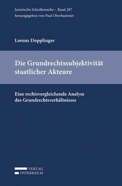 Die Grundrechtssubjektivität staatlicher Akteure von Dopplinger,  Lorenz