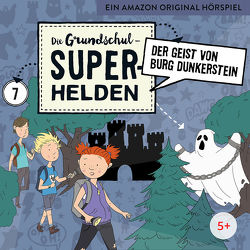 Die Grundschul-Superhelden / Der Geist von Burg Dunkerstein von Lamp,  Florian, Sumfleth,  Marco