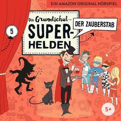 Die Grundschul-Superhelden / Der Zauberstab von Lamp,  Florian, Sumfleth,  Marco