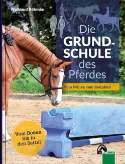 Die Grundschule des Pferdes von Böhmke,  Waltraut