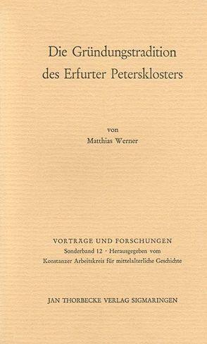 Die Gründungstradition des Erfurter Petersklosters von Werner,  Matthias