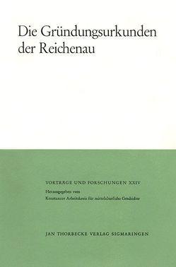Die Gründungsurkunden der Reichenau von Classen,  Peter, Ewig,  Eugen, Heidrich,  Ingrid, Schwarzmaier,  Hansmartin
