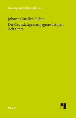 Die Grundzüge des gegenwärtigen Zeitalters (1806) von Diemer,  Alwin, Fichte,  Johann G