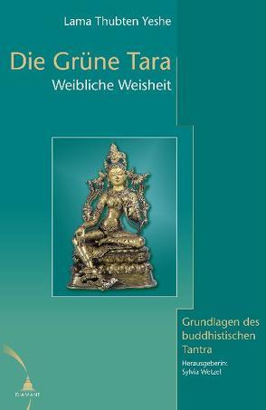 Die Grüne Tara von Wetzel,  Sylvia, Yeshe,  Thubten