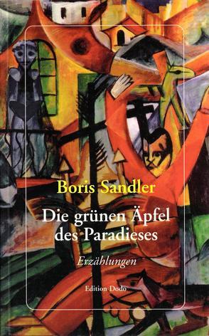 Die grünen Äpfel des Paradieses von Greve,  Dorothea, Sandler,  Boris, Schroeder,  Hans U