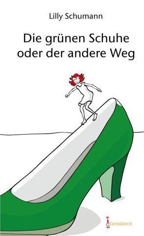 Die grünen Schuhe oder der andere Weg von Schumann,  Lilly