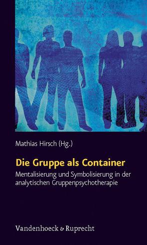 Die Gruppe als Container von Hirsch,  Mathias
