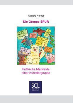 Die Gruppe SPUR von Hörner,  Richard