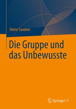 Die Gruppe und das Unbewusste von Sandner,  Dieter