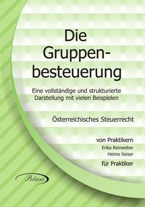 Die GRUPPENBESTEUERUNG von Binder,  Mag. Martin, Reinweber,  Erika, Seiser,  Heimo