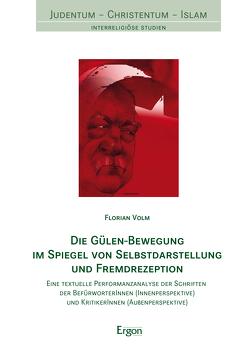 Die Gülen-Bewegung im Spiegel von Selbstdarstellung und Fremdrezeption von Volm,  Florian
