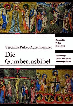 Die Gumbertusbibel von Pirker-Aurenhammer,  Veronika