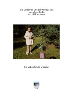 Die Gutachten und Vorträge von Anneliese Löffler von 1962 bis heute von Löffler,  Anneliese, Tolzien,  Eike-Jürgen