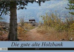 Die gute alte Holzbank (Wandkalender 2018 DIN A2 quer) von Flori0,  k.A.