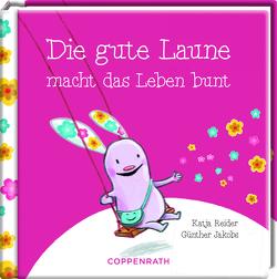 Die gute Laune macht das Leben bunt von Jakobs,  Günther, Reider,  Katja