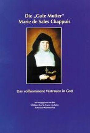 """Die """"Gute Mutter"""" Marie de Sales Chappuis von Aregger,  Franz, Leitner,  Sebastian, Prinz,  Gottfried"""
