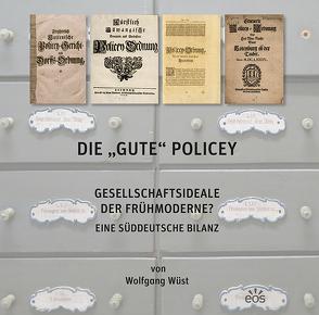 """Die """"gute"""" Policey von Wüst,  Wolfgang"""