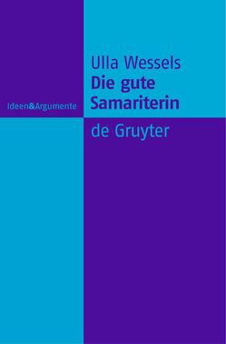 Die gute Samariterin von Wessels,  Ulla