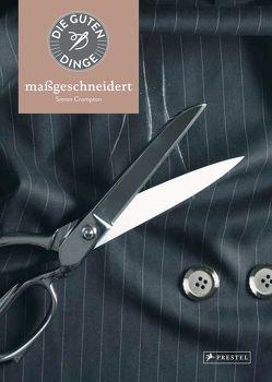 Die guten Dinge: MASSGESCHNEIDERT von Crompton,  Simon