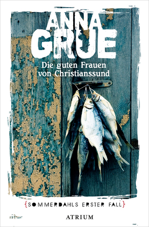 Die guten Frauen von Christianssund von Grue,  Anna, Sonnenberg,  Ulrich